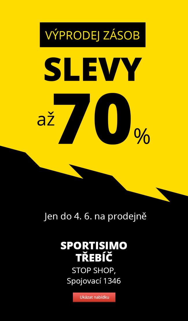 VÝPRODEJ ZÁSOB – Sportisimo Třebíč – slevy až 70 %