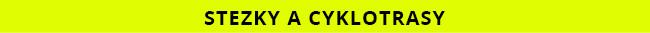 STEZKY A CYKLOTRASY