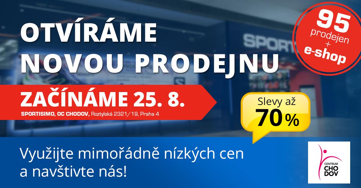 NOVÁ PRODEJNA v OC Chodov: NEJNIŽŠÍ CENY v síti Sportisimo. Už 25. srpna!